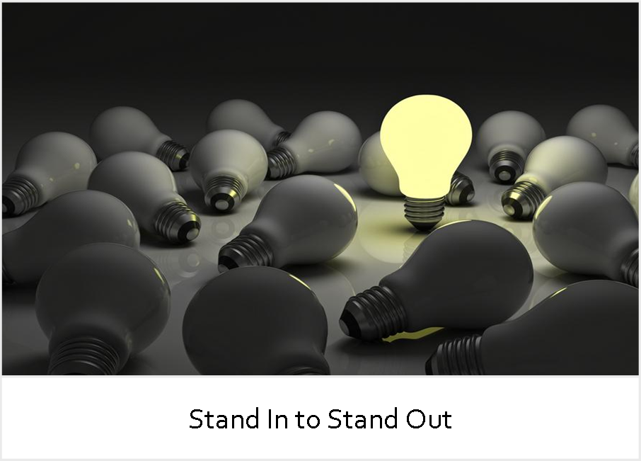 Stand In to Stand Out