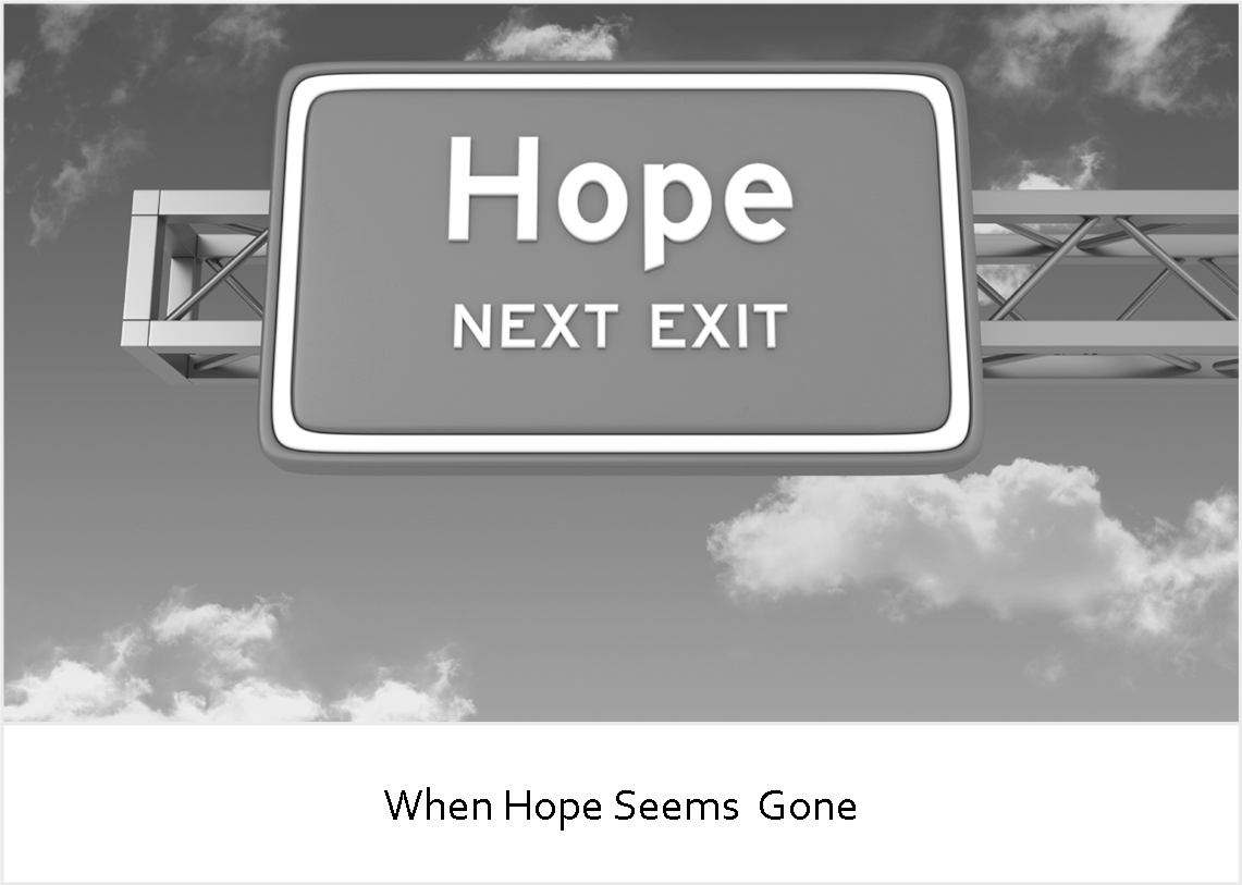 When Hope Seems Gone