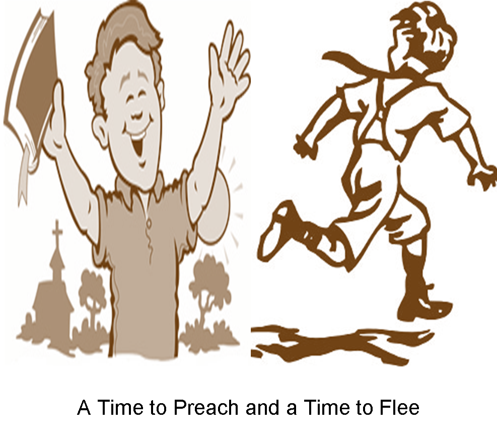 A Time To Preach And A Time to Flee