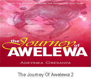 The Journey Of Awelewa 2