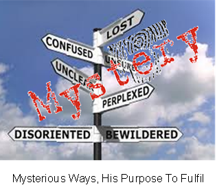 Mysterious Ways, His Purpose To Fulfil