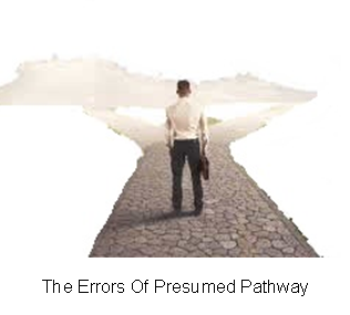 The Errors Of Presumed Pathway