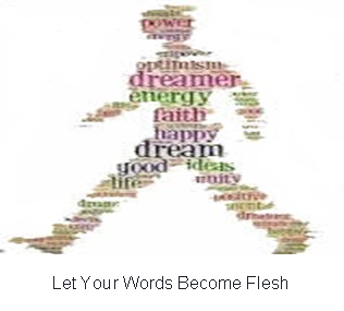 Let Your Words Become Flesh