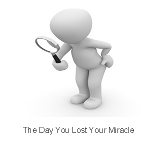 The Day You Lost Your Miracle