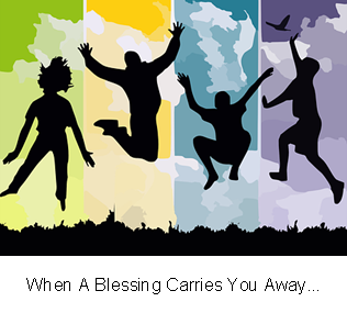 When A Blessing Carries You Away...