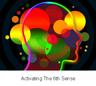 Activating The 6th Sense