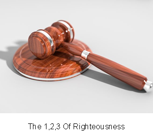 The 1,2,3 Of Righteousness