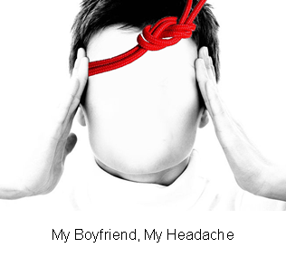 My Boyfriend, My Headache