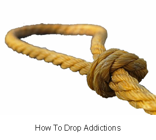 How To Drop Addictions