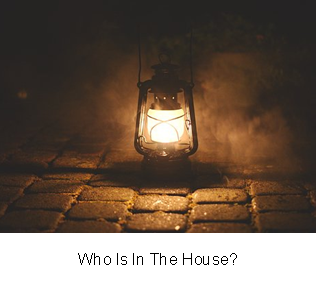 Who Is In The House?