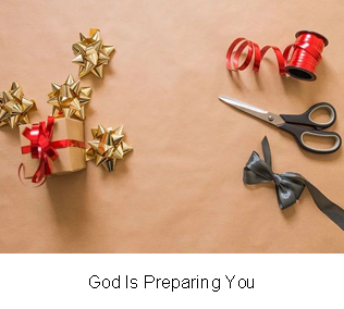 God Is Preparing You