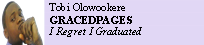 Tobi Olowookere GRACEDPAGES I Regret I Graduated