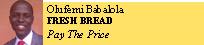 olufemi Babalola FRESH BREAD Pay The Price