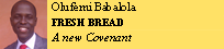 olufemi Babalola FRESH BREAD A New Covenant